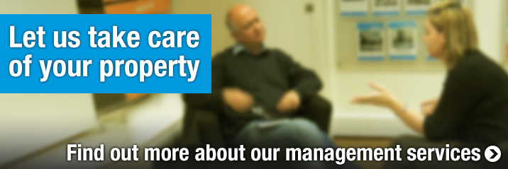 Let us take care  of your property - Find out more about our management services >